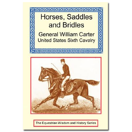 Horses, Saddles and Bridles by General William Carter
