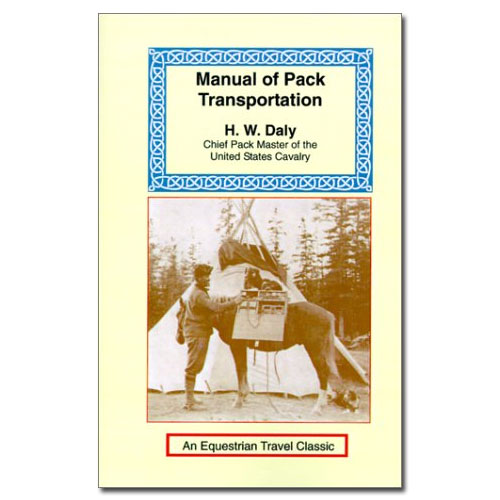 The Manual of Pack Transportation by H. W. Daly