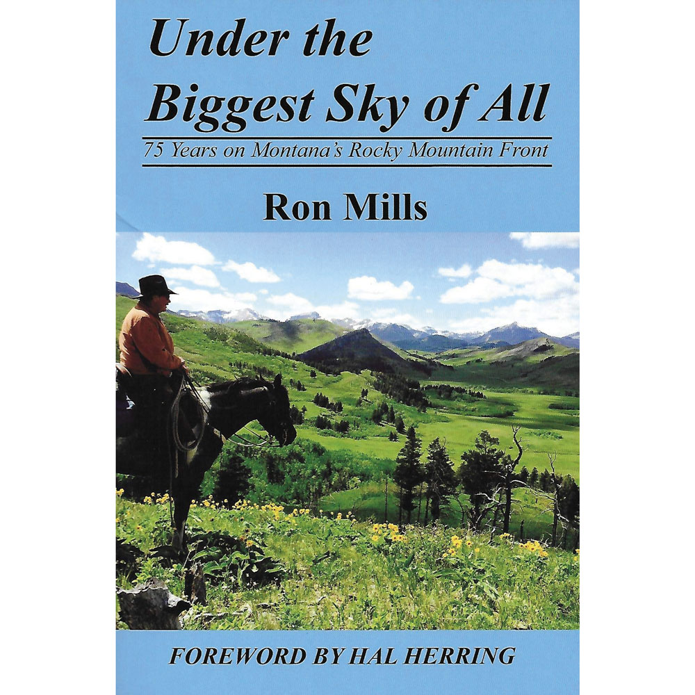 Under the Biggest Sky of All: 75 Years on Montana's Rocky Mountain Front